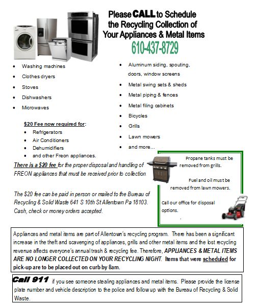 Please call for information and to schedule the recycling collection of your appliances and metal items at 610-437-8729.
