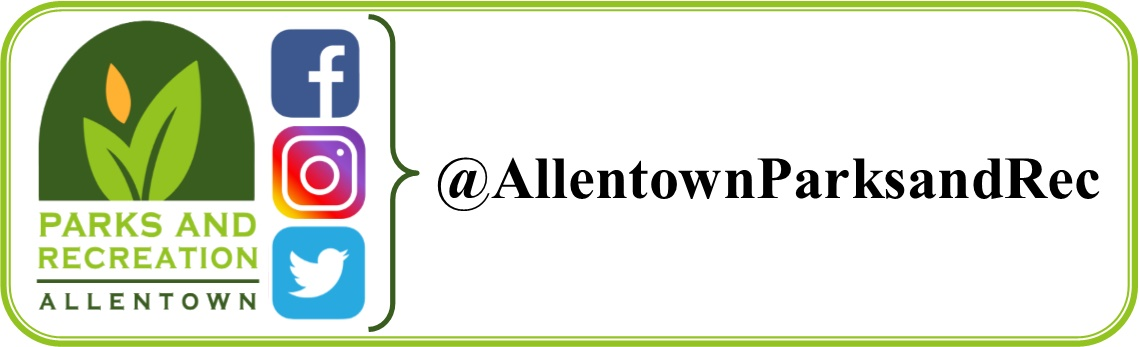 @AllentownParksandRec for Allentown Parks and Recreation Facebook, Instagram, and Twitter pages.